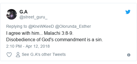 Twitter post by @street_guru_: I agree with him... Malachi 3 8-9.Disobedience of God's commandment is a sin.