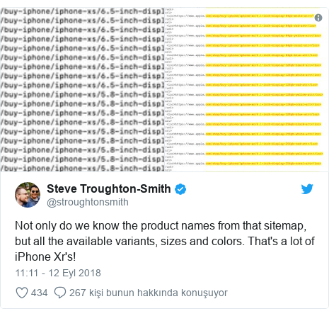 @stroughtonsmith tarafından yapılan Twitter paylaşımı: Not only do we know the product names from that sitemap, but all the available variants, sizes and colors. That's a lot of iPhone Xr's!