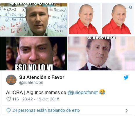 Publicación de Twitter por @suatencion: AHORA   Algunos memes de @julioprofenet 😂