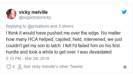 Twitter post by @sugarpopzvicky: I think it would have pushed me over the edge. No matter how many HCA helped, cajoled, held, intervened, we just couldn't get my son to latch. I felt I'd failed him on his first hurdle and took a while to get over. I was devastated.