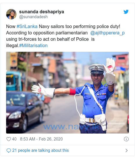 Twitter හි @sunandadesh කළ පළකිරීම: Now #SriLanka Navy sailors too performing police duty!According to opposition parliamentarian  @ajithpperera_p  using tri-forces to act on behalf of Police  is illegal.#Militarisation
