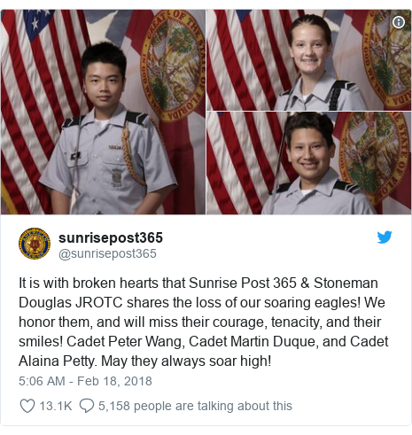 Twitter post by @sunrisepost365: It is with broken hearts that Sunrise Post 365 & Stoneman Douglas JROTC shares the loss of our soaring eagles! We honor them, and will miss their courage, tenacity, and their smiles! Cadet Peter Wang, Cadet Martin Duque, and Cadet Alaina Petty. May they always soar high!