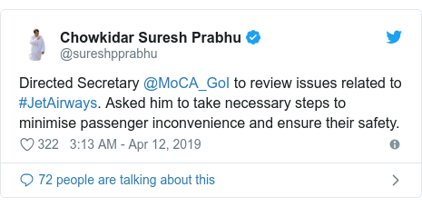 Twitter post by @sureshpprabhu: Directed Secretary @MoCA_GoI to review issues related to #JetAirways. Asked him to take necessary steps to minimise passenger inconvenience and ensure their safety.
