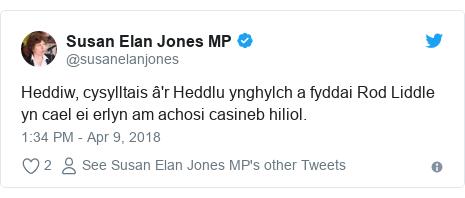 Neges Twitter gan @susanelanjones: Heddiw, cysylltais â'r Heddlu ynghylch a fyddai Rod Liddle yn cael ei erlyn am achosi casineb hiliol.