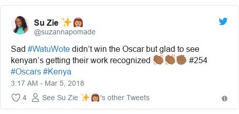 Ujumbe wa Twitter wa @suzannapomade: Sad #WatuWote didn't win the Oscar but glad to see kenyan's getting their work recognized 👏🏾👏🏾✊🏾 #254 #Oscars #Kenya