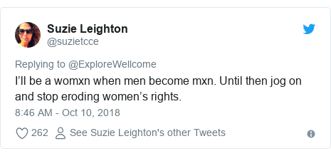 Twitter post by @suzietcce: I'll be a womxn when men become mxn. Until then jog on and stop eroding women's rights.