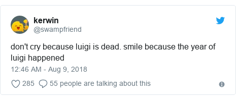Twitter post by @swampfriend: don't cry because luigi is dead. smile because the year of luigi happened