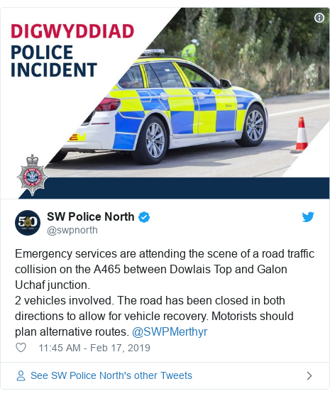Twitter post by @swpnorth: Emergency services are attending the scene of a road traffic collision on the A465 between Dowlais Top and Galon Uchaf junction.2 vehicles involved. The road has been closed in both directions to allow for vehicle recovery. Motorists should plan alternative routes. @SWPMerthyr