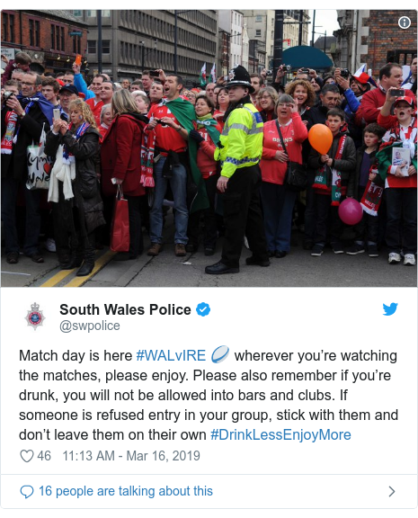Twitter post by @swpolice: Match day is here #WALvIRE 🏉 wherever you're watching the matches, please enjoy. Please also remember if you're drunk, you will not be allowed into bars and clubs. If someone is refused entry in your group, stick with them and don't leave them on their own #DrinkLessEnjoyMore