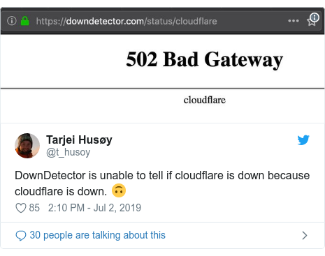 Twitter post by @t_husoy: DownDetector is unable to tell if cloudflare is down because cloudflare is down. 🙃