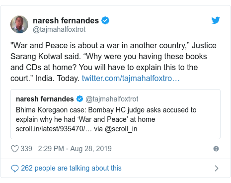 """Twitter post by @tajmahalfoxtrot: """"War and Peace is about a war in another country,"""" Justice Sarang Kotwal said. """"Why were you having these books and CDs at home? You will have to explain this to the court."""" India. Today."""