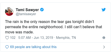 Twitter post by @tamisawyer: The rain is the only reason the tear gas tonight didn't permeate the entire neighborhood. I still can't believe that move was made.