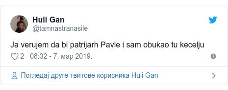 Twitter post by @tamnastranasile: Ja verujem da bi patrijarh Pavle i sam obukao tu kecelju
