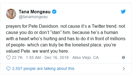"""Twitter post by @tanamongeau: prayers for Pete Davidson. not cause it's a Twitter trend. not cause you do or don't """"stan"""" him. because he's a human with a heart who's hurting and has to do it in front of millions of people- which can truly be the loneliest place. you're valued Pete. we want you here."""