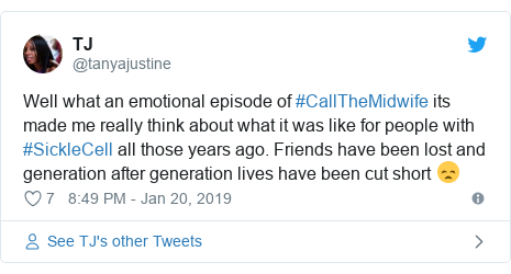 Twitter post by @tanyajustine: Well what an emotional episode of #CallTheMidwife its made me really think about what it was like for people with #SickleCell all those years ago. Friends have been lost and generation after generation lives have been cut short 😞