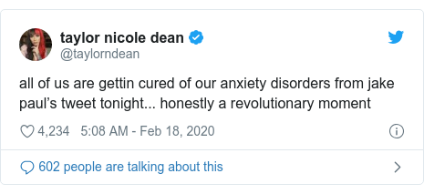 Twitter post by @taylorndean: all of us are gettin cured of our anxiety disorders from jake paul's tweet tonight... honestly a revolutionary moment
