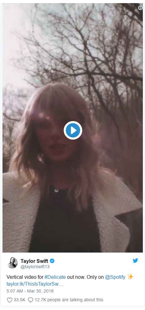 Twitter post by @taylorswift13: Vertical video for #Delicate out now. Only on @Spotify ✨