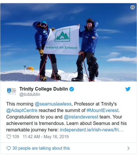 Twitter post by @tcddublin: This morning @seamuslawless, Professor at Trinity's @AdaptCentre reached the summit of #MountEverest. Congratulations to you and @irelandeverest team. Your achievement is tremendous. Learn about Seamus and his remarkable journey here