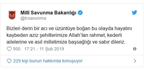 @tcsavunma tarafından yapılan Twitter paylaşımı: Bizleri derin bir acı ve üzüntüye boğan bu olayda hayatını kaybeden aziz şehitlerimize Allah'tan rahmet, kederli ailelerine ve asil milletimize başsağlığı ve sabır dileriz.