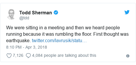 Twitter හි @tdd කළ පළකිරීම: We were sitting in a meeting and then we heard people running because it was rumbling the floor. First thought was earthquake.