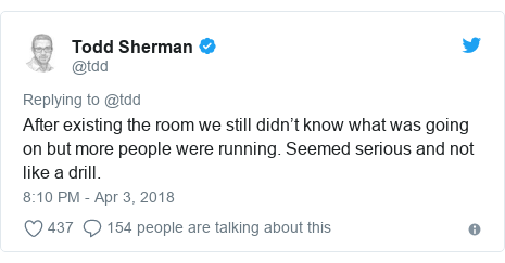 Twitter post by @tdd: After existing the room we still didn't know what was going on but more people were running. Seemed serious and not like a drill.
