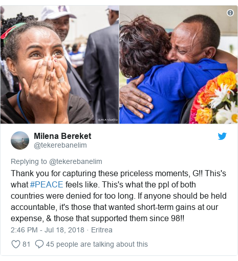 Twitter post by @tekerebanelim: Thank you for capturing these priceless moments, G!! This's what #PEACE feels like. This's what the ppl of both countries were denied for too long. If anyone should be held accountable, it's those that wanted short-term gains at our expense, & those that supported them since 98!!