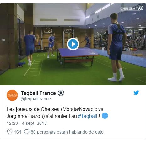 Publicación de Twitter por @teqballfrance: Les joueurs de Chelsea (Morata/Kovacic vs Jorginho/Piazon) s'affrontent au #Teqball ! 🔵