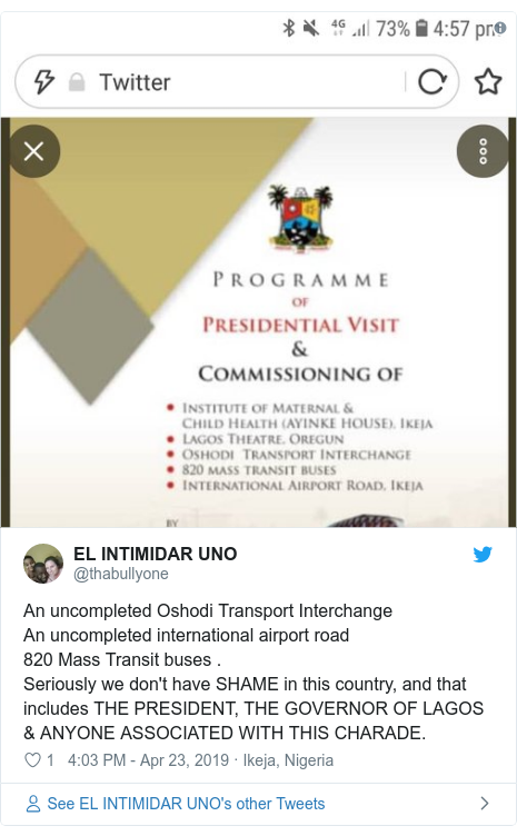 Twitter post by @thabullyone: An uncompleted Oshodi Transport Interchange An uncompleted international airport road 820 Mass Transit buses .Seriously we don't have SHAME in this country, and that includes THE PRESIDENT, THE GOVERNOR OF LAGOS & ANYONE ASSOCIATED WITH THIS CHARADE.