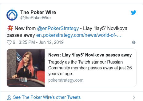 Twitter post by @thePokerWire: 💥 New from @enPokerStrategy - Liay 'liay5' Novikova passes away