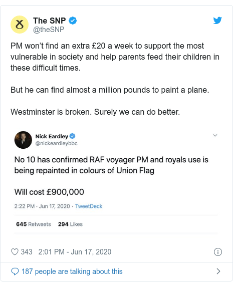 Twitter post by @theSNP: PM won't find an extra £20 a week to support the most vulnerable in society and help parents feed their children in these difficult times.But he can find almost a million pounds to paint a plane.Westminster is broken. Surely we can do better.
