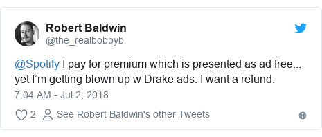 Twitter post by @the_realbobbyb: @Spotify I pay for premium which is presented as ad free... yet I'm getting blown up w Drake ads. I want a refund.