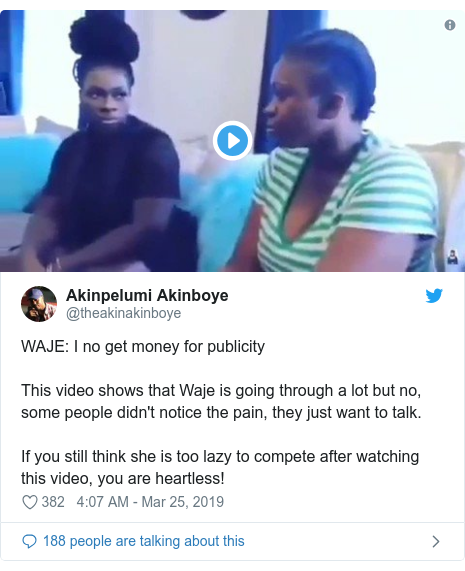 Twitter post by @theakinakinboye: WAJE  I no get money for publicity This video shows that Waje is going through a lot but no, some people didn't notice the pain, they just want to talk.If you still think she is too lazy to compete after watching this video, you are heartless!