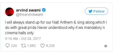 Twitter post by @thearvindswami: I will always stand up for our Natl Anthem & sing along,which I do with great pride.Never understood why it ws mandatory n cinema halls only