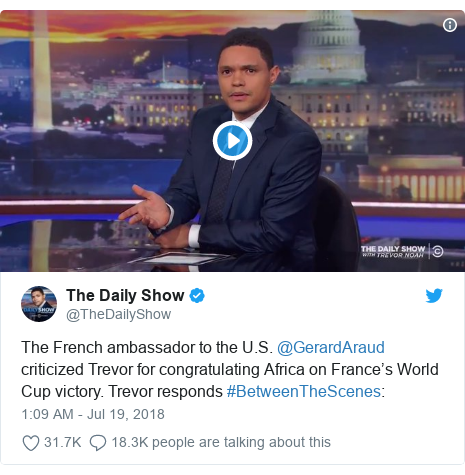 Twitter post by @TheDailyShow: The French ambassador to the U.S. @GerardAraud criticized Trevor for congratulating Africa on France's World Cup victory. Trevor responds #BetweenTheScenes