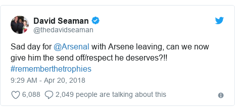 Twitter post by @thedavidseaman: Sad day for @Arsenal with Arsene leaving, can we now give him the send off/respect he deserves?!! #rememberthetrophies