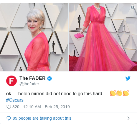 Twitter post by @thefader: ok..... helen mirren did not need to go this hard..... 👏👏👏 #Oscars