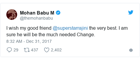 Twitter post by @themohanbabu: I wish my good friend @superstarrajini the very best. I am sure he will be the much needed Change.