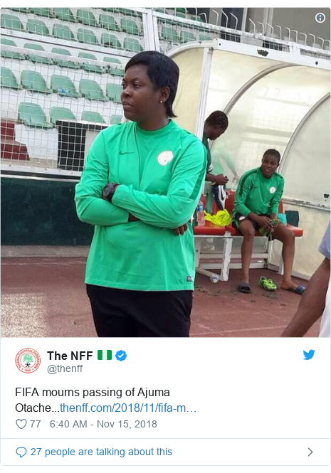 Twitter post by @thenff: FIFA mourns passing of Ajuma Otache...