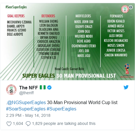 Twitter post by @thenff: .@NGSuperEagles 30-Man Provisional World Cup list #SoarSuperEagles #SuperEagles