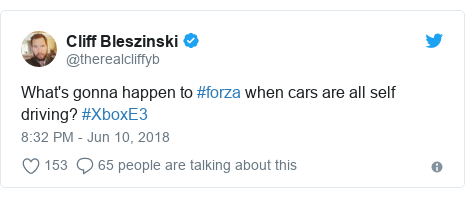 Twitter post by @therealcliffyb: What's gonna happen to #forza when cars are all self driving? #XboxE3