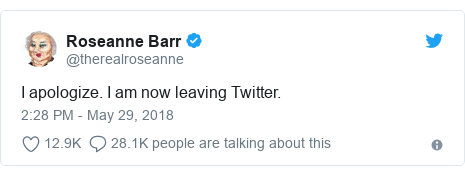 Twitter post by @therealroseanne: I apologize. I am now leaving Twitter.