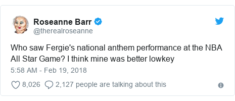 Twitter post by @therealroseanne: Who saw Fergie's national anthem performance at the NBA All Star Game? I think mine was better lowkey