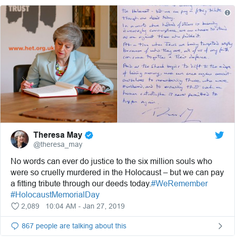 Twitter post by @theresa_may: No words can ever do justice to the six million souls who were so cruelly murdered in the Holocaust – but we can pay a fitting tribute through our deeds today.#WeRemember #HolocaustMemorialDay