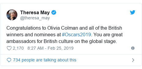 Twitter post by @theresa_may: Congratulations to Olivia Colman and all of the British winners and nominees at #Oscars2019⁠⁠. You are great ambassadors for British culture on the global stage.