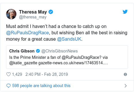 Twitter post by @theresa_may: Must admit I haven't had a chance to catch up on @RuPaulsDragRace, but wishing Ben all the best in raising money for a great cause @SandsUK.