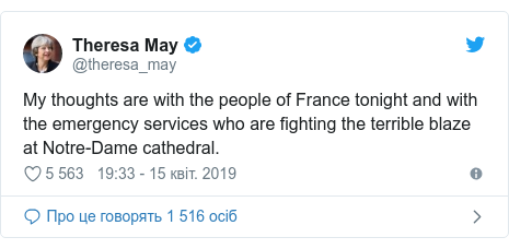 Twitter post by @theresa_may: My thoughts are with the people of France tonight and with the emergency services who are fighting the terrible blaze at Notre-Dame cathedral.