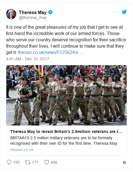 Twitter post by @theresa_may: It is one of the great pleasures of my job that I get to see at first-hand the incredible work of our armed forces. Those who serve our country deserve recognition for their sacrifice throughout their lives. I will continue to make sure that they get it