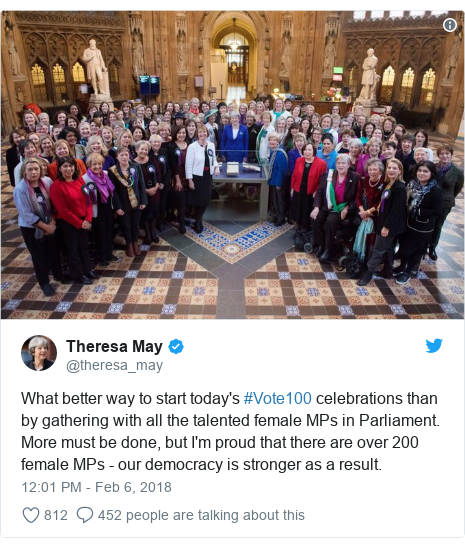 Twitter post by @theresa_may: What better way to start today's #Vote100 celebrations than by gathering with all the talented female MPs in Parliament. More must be done, but I'm proud that there are over 200 female MPs - our democracy is stronger as a result.