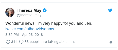 Twitter post by @theresa_may: Wonderful news! I'm very happy for you and Jen.