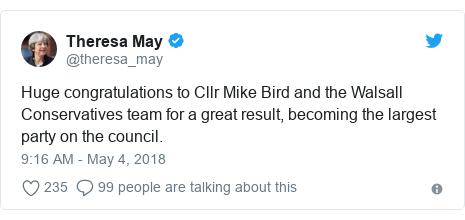 Twitter post by @theresa_may: Huge congratulations to Cllr Mike Bird and the Walsall Conservatives team for a great result, becoming the largest party on the council.